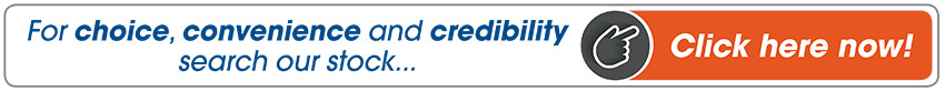 For Choice, Convenience And Credibility Search Our Stock, Click Here Now!