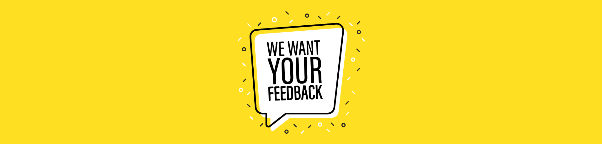 Have you transacted with us? We want your feedback!