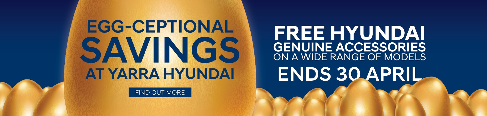 Egg-ceptional Savings at Yarra Hyundai this Easter. Free Hyundai Genuine Accessories on a wide range of models