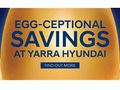 Egg-ceptional Savings at Yarra Hyundai this Easter